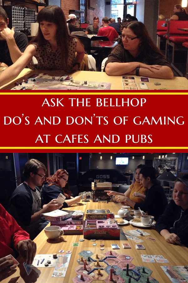 Do's and Dont's of gaming in public at pubs and cafes #GamingAdvice #BeerAndPretzels #GamingInPublic #TabletopBellhop #boardgames #tabletop