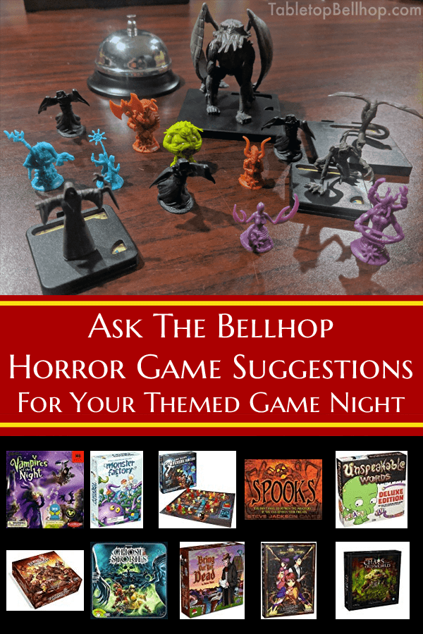 Horror game suggestions for your themed game night. #Advice #GamingAdvice #GameNightPlanning #HorrorGames #Halloween #TabletopBellhop #boardgames #tabletop