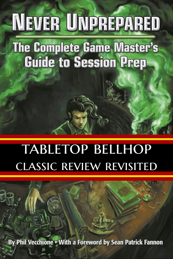 I review Never Unprepared The Game Masters Guide To Session Prep #Advice #GamingAdvice #GMAdvice #Review #RPGRevoew #TabletopBellhop #roleplaying #tabletop