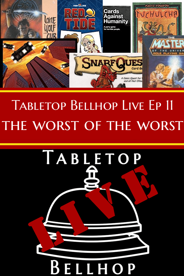Some of the worst tabletop games I've ever played #Advice #GamingAdvice #BadGames #WorstOfTheWorst #Podcast #TabletopBellhop #boardgames #tabletop