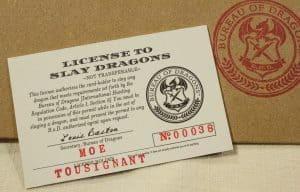 Official License to Slay Dragons a business card sized license for my wallet.