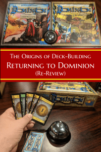 Dominion re review - A look at the origins of Deck Building - Returning to Dominion
