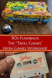 "troll games - 80s Flashback Games Workshop's ""Troll Games"" for Kids - Tabletop Gaming Weekly"