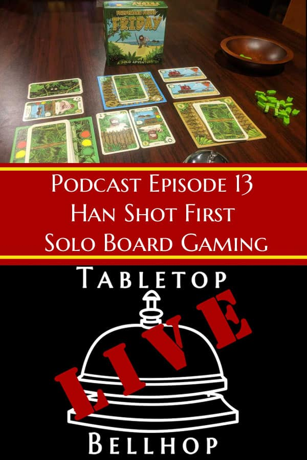 Solo board gaming, playing games by yourself. Tabletop Bellhop Gaming Podcast Episode 13 #Advice #GamingAdvice #SoloGames #OnePlayer #Podcast #TabletopBellhop #boardgames #tabletop