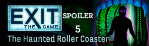 EXIT: The Haunted Roller Coaster Spoiler Image
